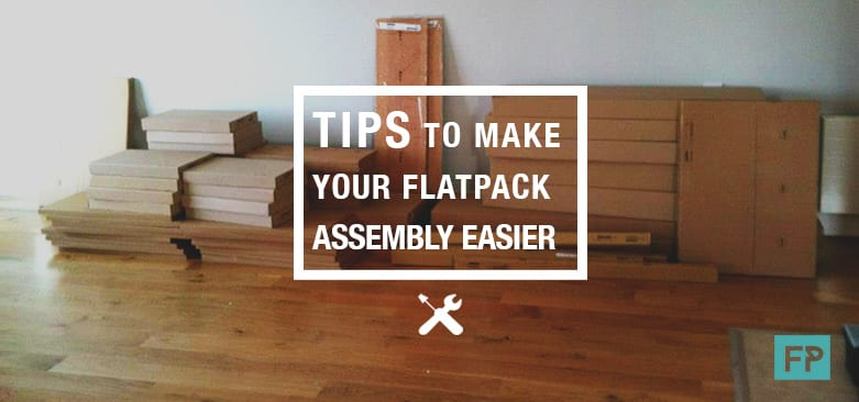 Tips To Make Your Flatpack Assembly Easier - Flatpack Assembly Tips